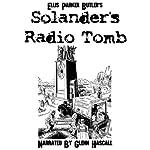 Solander's Radio Tomb | Ellis Parker Butler