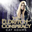 The Eldritch Conspiracy: Blood Singer Series, Book 5 Audiobook by Cat Adams Narrated by Arika Escalona