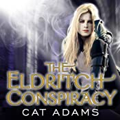 The Eldritch Conspiracy: Blood Singer Series, Book 5 | [Cat Adams]