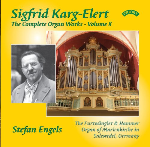 The Complete Organ Works of Sigrid Karg-Elert Volume 8 / The Furtwangler and Hammer Organ of Marienkirche in Salzwedel, Germany