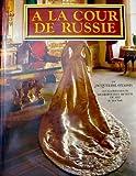 echange, troc Jacqueline. Onassis - A LA COUR DE RUSSIE: MIROIR DE LA VIE ELEGANTE A SAINT-PETERSBOURG.