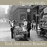 Tod, der stolze Bruder | Thomas Wolfe