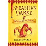SEBASTIAN DARKE 1. PRINCIPE DE LOS BUFONES (SERIE AZUL) (Infantil Azul 12 Años) de Caveney, Philip (2010) Tapa...