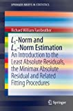 img - for L1-Norm and L?-Norm Estimation: An Introduction to the Least Absolute Residuals, the Minimax Absolute Residual and Related Fitting Procedures (SpringerBriefs in Statistics) book / textbook / text book