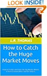 How to Catch the Huge Market Moves: H...