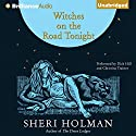 Witches on the Road Tonight Audiobook by Sheri Holman Narrated by Dick Hill and Christina Traister
