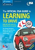 img - for The Official Dsa Guide to Learning to Drive. [Written and Compiled by the Learning Materials Section of the Driving Standards Agency] book / textbook / text book