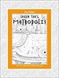 Shaun Tan's Metropolis (Pictura): Art to Collect and Colour