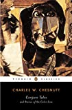 Conjure Tales and Stories of the Color Line (Penguin Classics)