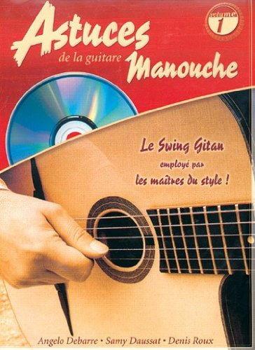 Astuces de la Guitare Manouche (Les), Volume 1. Partitions, Livre, CD pour Tablature Guitare