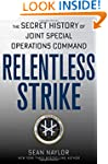 Relentless Strike: The Secret History...