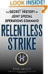 Relentless Strike: The Secret History...