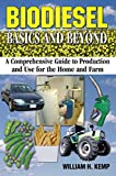 Biodiesel Basics and Beyond: A Comprehensive Guide...
