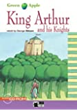 King Arthur and his Knights - Buch mit Audio-CD-ROM (Black Cat Green Apple - Step 2)