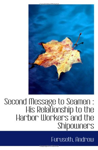 Second Message to Seamen : His Relationship to the Harbor Workers and the Shipowners