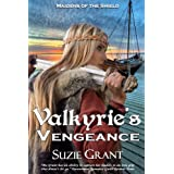 Valkyrie's Vengeance (Maidens of the Shield) ~ Suzie  Grant