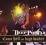 Come Hell Or High Water By Deep Purple (1997-02-15)
