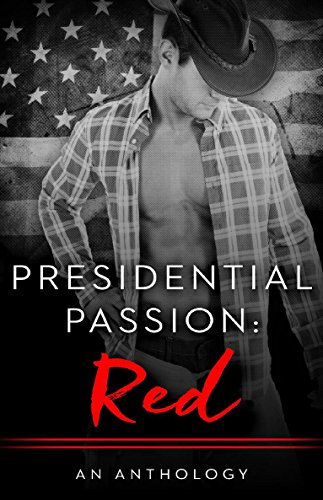 Presidential Passion: Red: A Hard Books Anthology