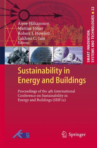 Sustainability In Energy And Buildings: Proceedings Of The 4Th International Conference In Sustainability In Energy And Buildings (Seb'12) (Smart Innovation, Systems And Technologies)