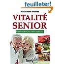 Vitalité Senior - Rajeunir par les soins naturels