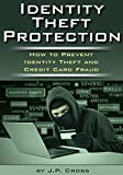 Identity Theft Protection: How to Prevent Identity Theft and Credit Card Fraud
