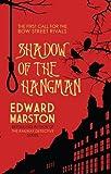 Edward Marston Shadow of the Hangman (Bow Street Rivals)