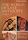 The World of Late Antiquity: Ad 150-750 (History of European Civilization Library) (0155976338) by Peter Robert Lamont Brown