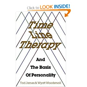 Time Line Therapy and the Basis of Personality [Paperback] — by Tad James (Author), Wyatt Woodsmall (Author)