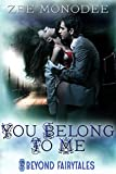 You Belong to Me (Beyond Fairytales)