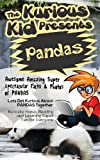Childrens book: About Pandas( The Kurious Kid Education series for ages 3-9): A Awesome Amazing Super Spectacular Fact & Photo book on Pandas for Kids