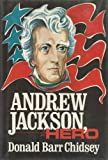 Andrew Jackson, hero (0840765142) by Chidsey, Donald Barr