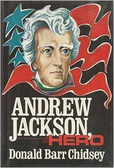Andrew Jackson, hero Hardcover – 1976