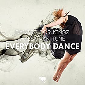 Dancefloor Kingz vs. Alex van Tune-Everbody Dance