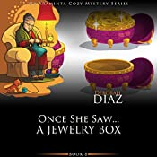Once She Saw... A Jewelry Box: Ms Araminta Cozy Mystery Series, Book 8 | Deborah Diaz