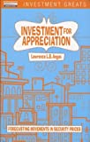 img - for Investment for Appreciation: Forecasting Movements in Security Prices by Angas Lawrence L.B. (2000-12-15) Hardcover book / textbook / text book