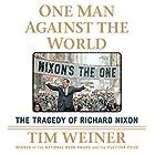 One Man Against the World: The Tragedy of Richard Nixon Hörbuch von Tim Weiner Gesprochen von: Holter Graham