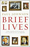 Brief Lives (0099550253) by Johnson, Paul