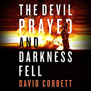 The Devil Prayed and Darkness Fell Audiobook