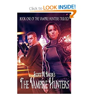 The Vampire Hunters (Book One of the Vampire Hunters Trilogy) by Scott M. Baker