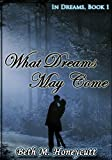What Dreams May Come: In Dreams, book 1