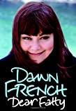Dawn French Dear Fatty
