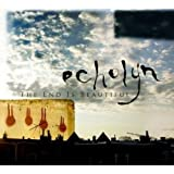 The End Is Beautiful by Echolyn (2006-08-01)