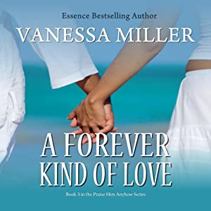 A Forever Kind of Love: Praise Him Anyhow Series, Book 3 | [Vanessa Miller]