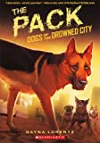 The Pack (Turtleback School & Library Binding Edition) (Dogs of the Drowned City)