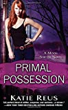 Primal Possession: A Moon Shifter Novel (Moon Shifter Series)