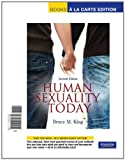 Human Sexuality Today, Books a la Carte Edition (7th Edition) (0205181864) by King, Bruce M.
