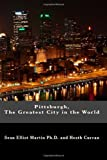 img - for Pittsburgh, The Greatest City in the World book / textbook / text book