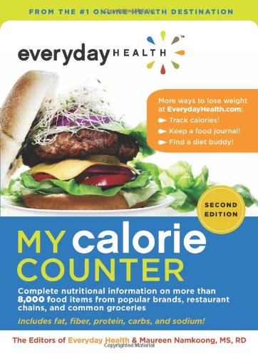 Everyday Health™ My Calorie Counter, Second Edition: Complete Nutritional Information On More Than 8,000 Food Items From Popular Brands, Fast-Food Chains, Restaurant Menus, And Common Groceries front-929326