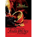 A History of the Pendle Witches and Their Magic: Wicked Enchantmentsby Joyce Froome