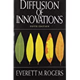 Diffusion of Innovations, 5th Edition ~ Everett M. Rogers